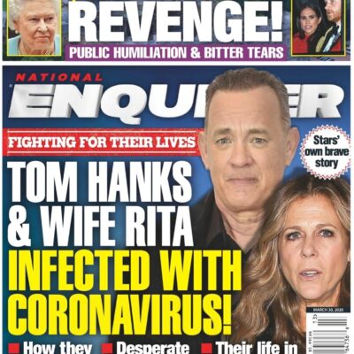 National Enquirer cover about Tom Hanks and Rita Wilson fighting for their lives after coronavirus