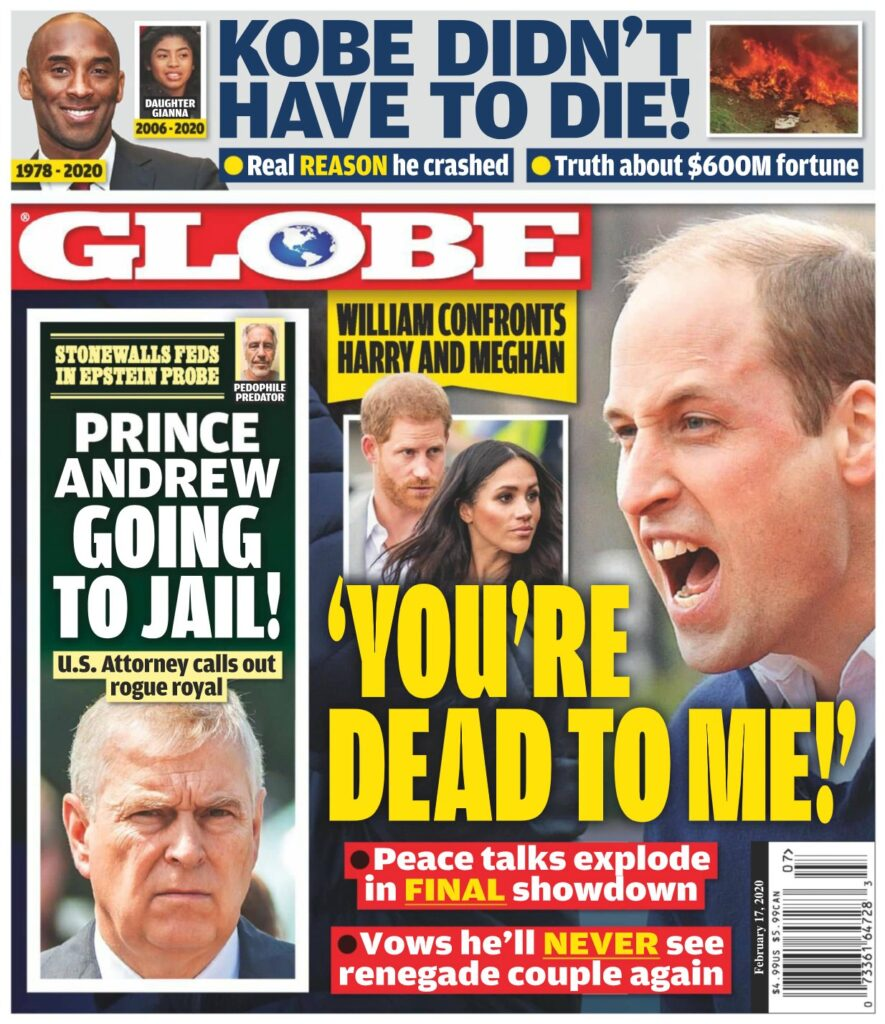 The cover of the Globe with Prince William appearing to be yelling on it.